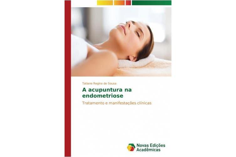 A acupuntura na endometriose [Portuguese]