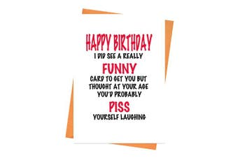 Funny Birthday Card, Rude Birthday Card, Naughty Birthday Card, Friend Birthday Card - Piss Yourself Laughing Greeting Card
