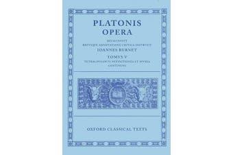 Plato Opera Vol. V: (Minos, Leges; Ep., Epp., Deff., Spuria) (Oxford Classical Texts)