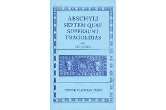 Aeschylus Tragoediae: Septem Quae Supersunt Tragoedias (Oxford Classical Texts)