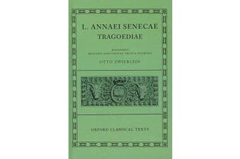 Seneca Tragoediae (Oxford Classical Texts)