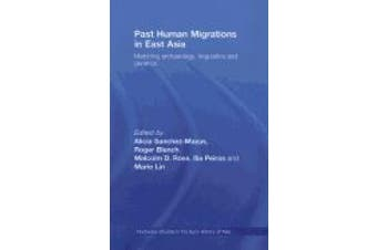 Past Human Migrations in East Asia: Matching Archaeology, Linguistics and Genetics (Routledge Studies in the Early History of Asia)