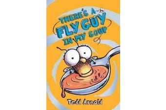 Fly Guy #12: There's a Fly Guy in My Soup (Fly Guy (Hardcover))