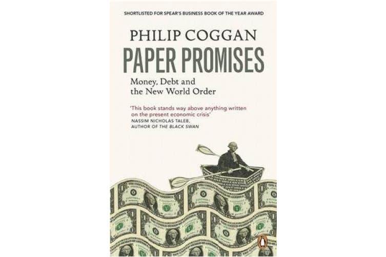 Paper Promises: Money, Debt and the New World Order. Philip Coggan