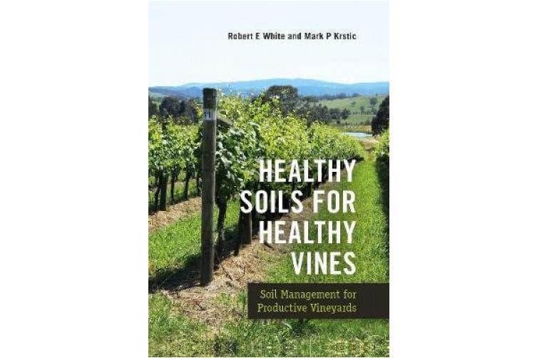 Healthy Soils for Healthy Vines: Soil Management for Productive Vineyards