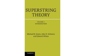 Superstring Theory: 25th Anniversary Edition (Cambridge Monographs on Mathematical Physics)