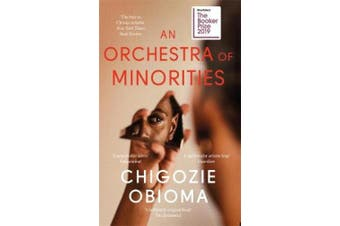 An Orchestra of Minorities: Shortlisted for the Booker Prize 2019