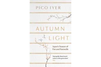 Autumn Light: Japan's Season of Fire and Farewells