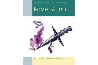 Oxford School Shakespeare: Romeo and Juliet (Oxford School Shakespeare)