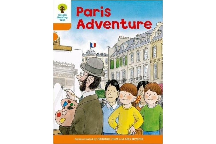 Oxford Reading Tree: Level 6: More Stories B: Paris Adventure (Oxford Reading Tree)