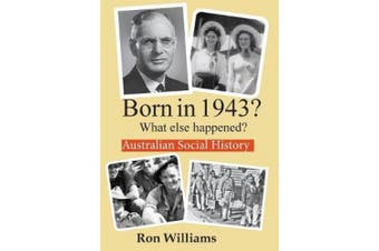 Born in 1943?: What Else Happened?