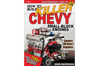 How to Build Killer Chevy Small-Block Engines