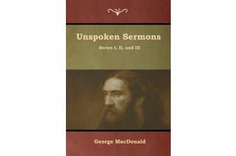 Unspoken Sermons, Series I, II, and III