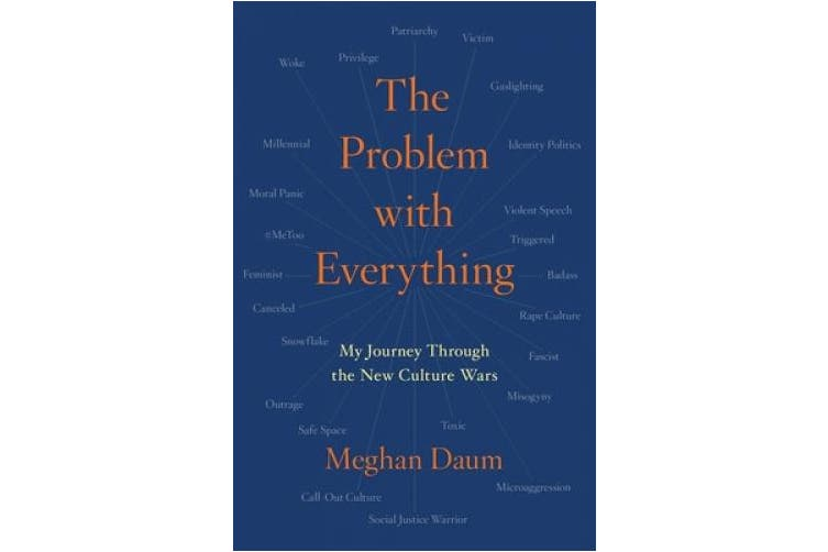 The Problem with Everything: My Journey Through the New Culture Wars