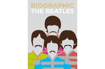 Biographic: Beatles: Great Lives in Graphic Form (Biographic)