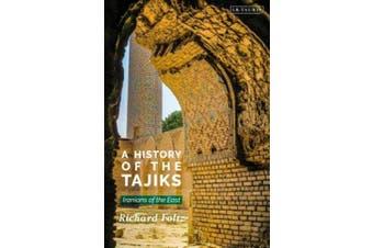 A History of the Tajiks: Iranians of the East