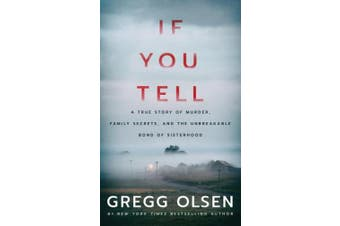 If You Tell: A True Story of Murder, Family Secrets, and the Unbreakable Bond of Sisterhood [Audio]