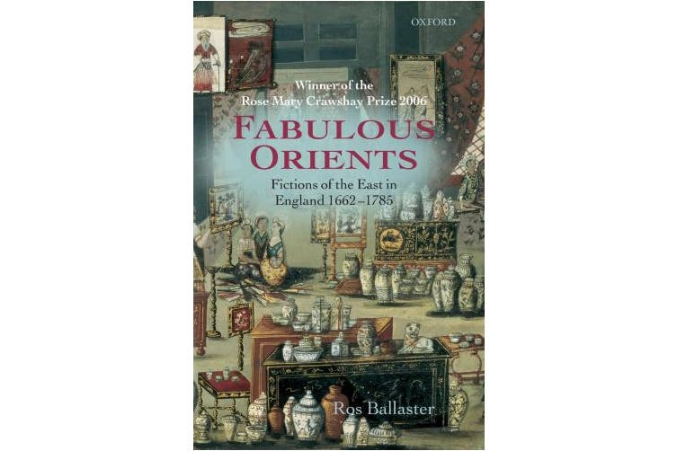 Fabulous Orients: Fictions of the East in England 1662-1785