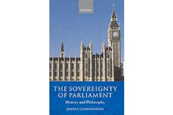 The Sovereignty of Parliament: History and Philosophy