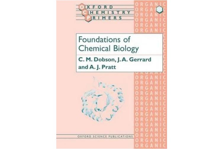 Foundations of Chemical Biology (Oxford Chemistry Primers)