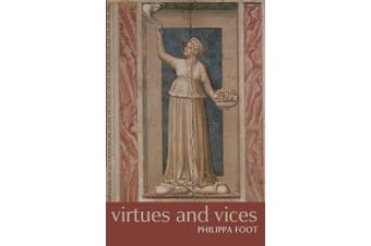 Virtues and Vices: And Other Essays in Moral Philosophy