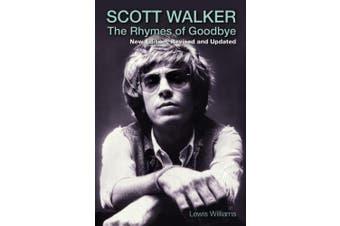 Scott Walker: The Rhymes of Goodbye