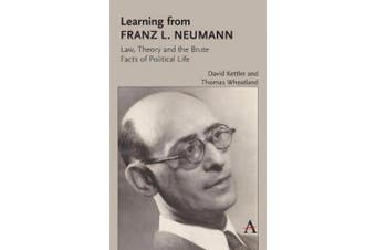 Learning from Franz L. Neumann: Law, Theory, and the Brute Facts of Political Life (Key Issues in Modern Sociology)