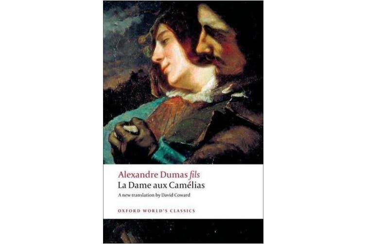 La Dame aux Camelias (Oxford World's Classics)