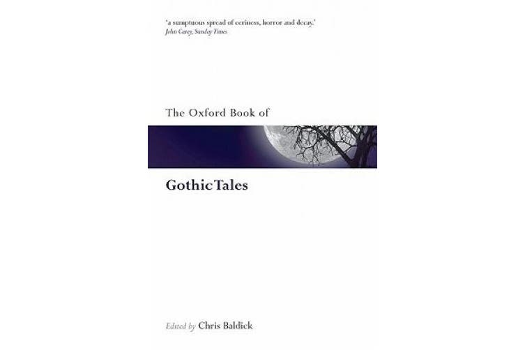 The Oxford Book of Gothic Tales (Oxford Books of Prose & Verse)