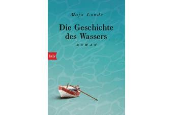 Die Geschichte des Wassers [German]