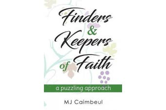 Finders & Keepers of Faith: A Puzzling Approach