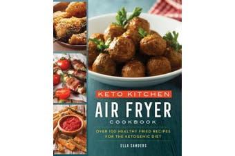 Keto Kitchen: Air Fryer Cookbook