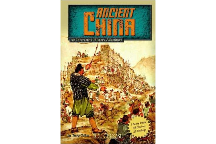 Ancient China: An Interactive History Adventure (You Choose Books: You Choose: Historical Eras)