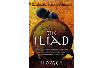 The Iliad: (the Stephen Mitchell Translation)