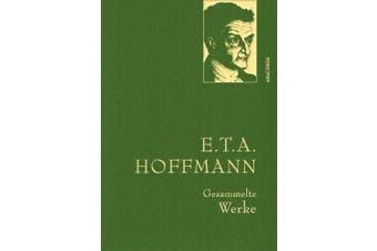 E.T.A. Hoffman - Gesammelte Werke (Iris®-LEINEN-Ausgabe) [German]