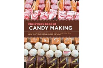 Sweet Book of Candy Making: From the Simple to the Spectacular-How to Make Caramels, Fudge, Hard Candy, Fondant, Toffee, and More! (Digital)
