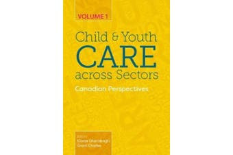 Child and Youth Care Across Sectors Volume 1: Canadian Perspectives
