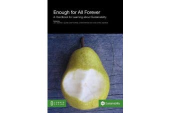 Enough for All Forever: A Handbook for Learning about Sustainability (On Sustainability)