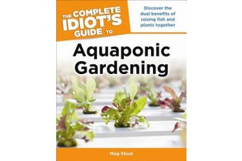 The Complete Idiot's Guide to Aquaponic Gardening (Complete Idiot's Guides (Lifestyle Paperback))
