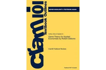 Studyguide for Game Theory for Applied Economists by Gibbons, Robert, ISBN 9780691003955