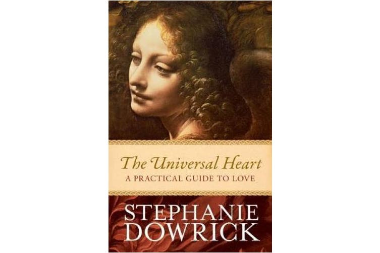 The Universal Heart: A Practical Guide to Love