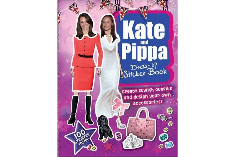 Kate and Pippa Dress-Up Sticker Book: Create Stylish Outfits and Design Your Own Accessories!