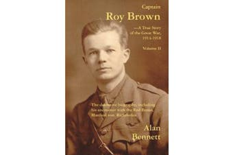Captain Roy Brown: A True Story of the Great War -- Vol II: Volume 2