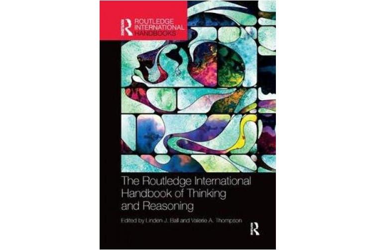 International Handbook of Thinking and Reasoning (Routledge International Handbooks)