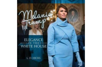 Melania Trump: Elegance in the White House