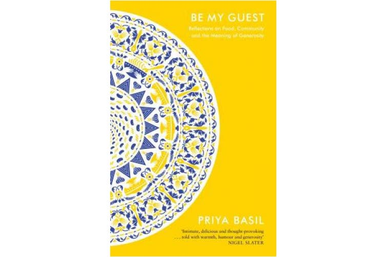 Be My Guest: Reflections on Food, Community and the Meaning of Generosity
