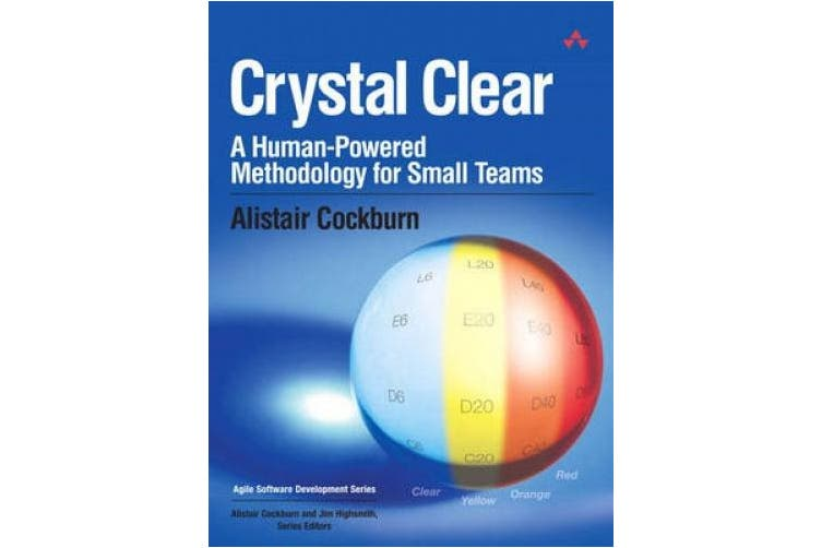 Crystal Clear: A Human-Powered Methodology for Small Teams: A Human-Powered Methodology for Small Teams (Agile Software Development Series)