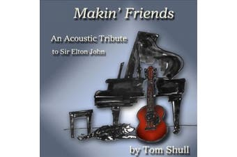 Makin' Friends: An Acoustic Tribute to Sir Elton John