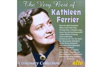 The Very Best of Kathleen Ferrier: Centenary Collection