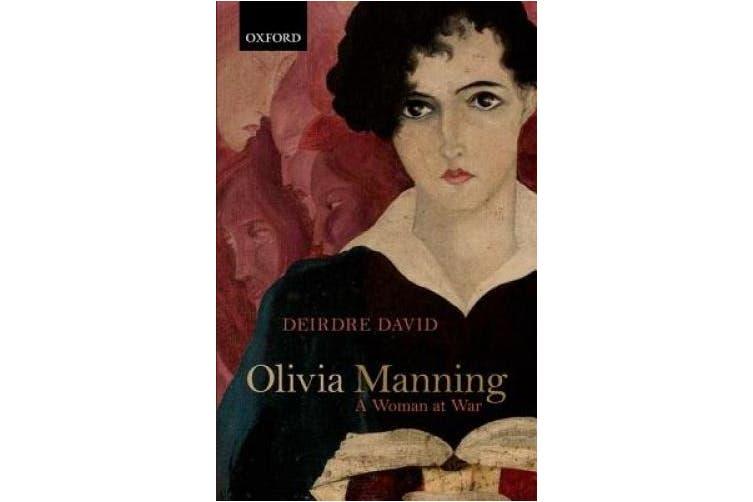 Olivia Manning: A Woman at War